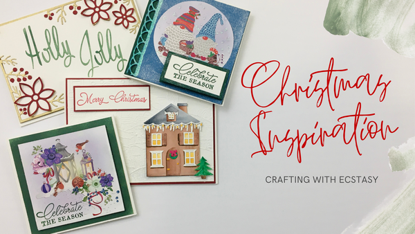 Christmas Cardmaking with Ecstasy Crafts